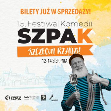 15. Festiwal Komedii SZPAK – BILETY DOSTĘPNE!